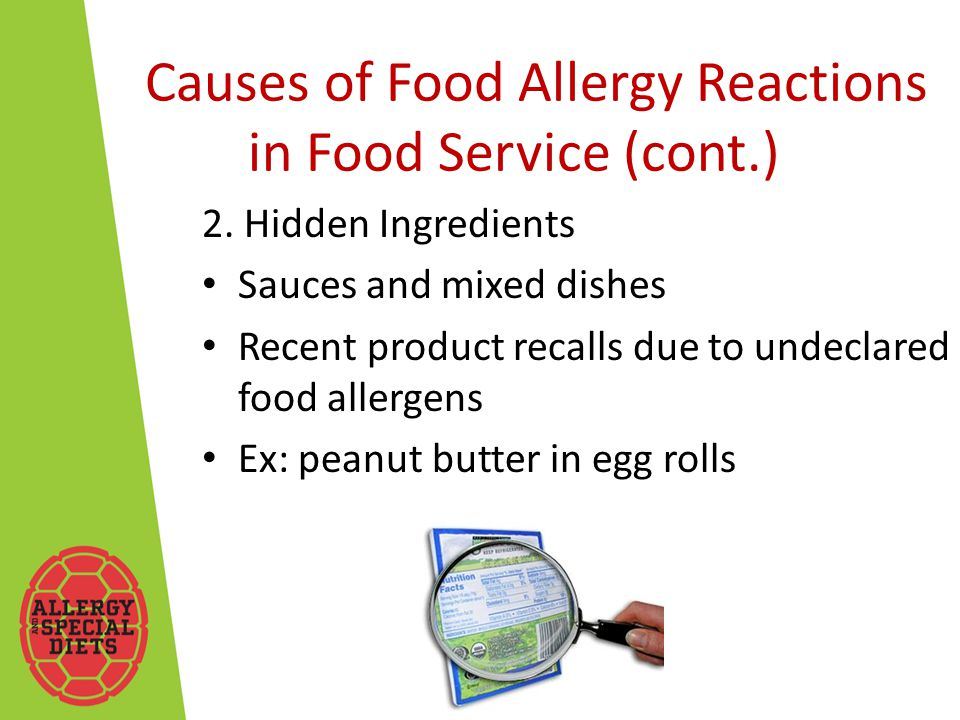 Causes of Food Allergy Reactions in Food Service (cont.) 2.