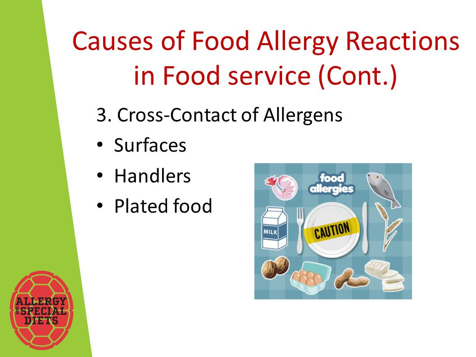 Causes of Food Allergy Reactions in Food service (Cont.) 3.