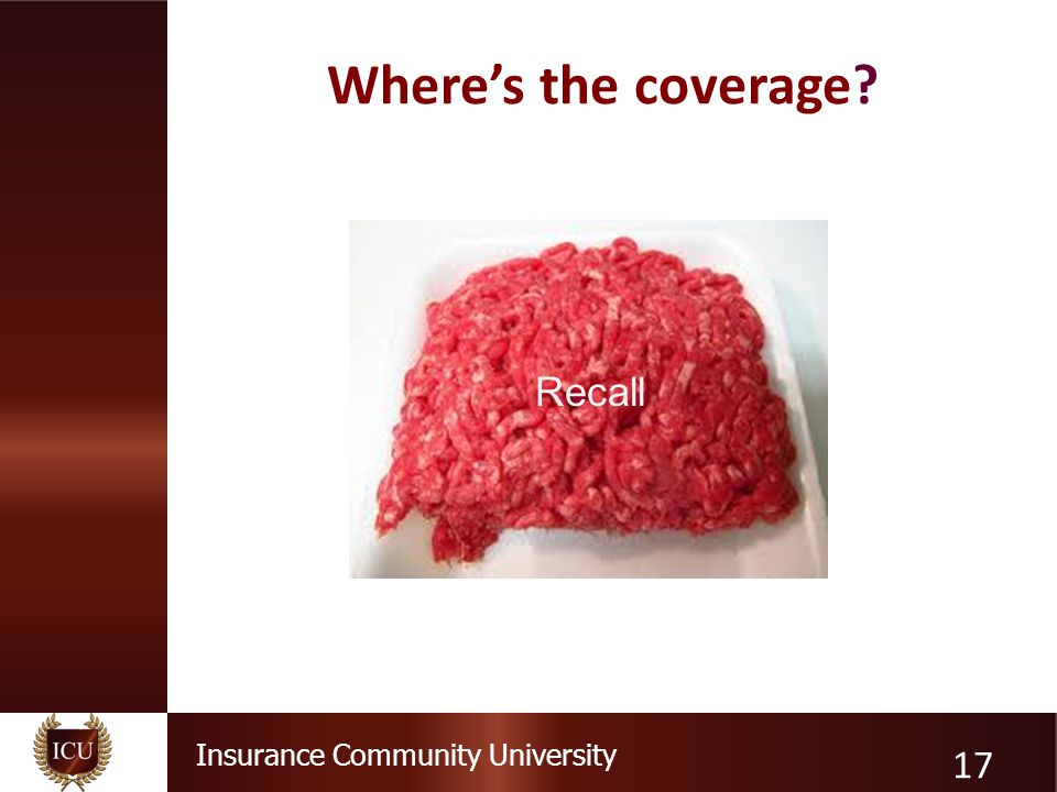 Insurance Community University Where's the coverage? 17 Recall