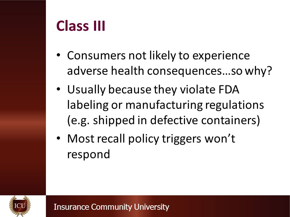 Insurance Community University Class III Consumers not likely to experience adverse health consequences…so why.