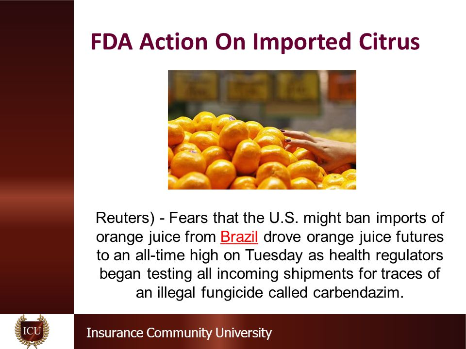 Insurance Community University FDA Action On Imported Citrus Reuters) - Fears that the U.S.