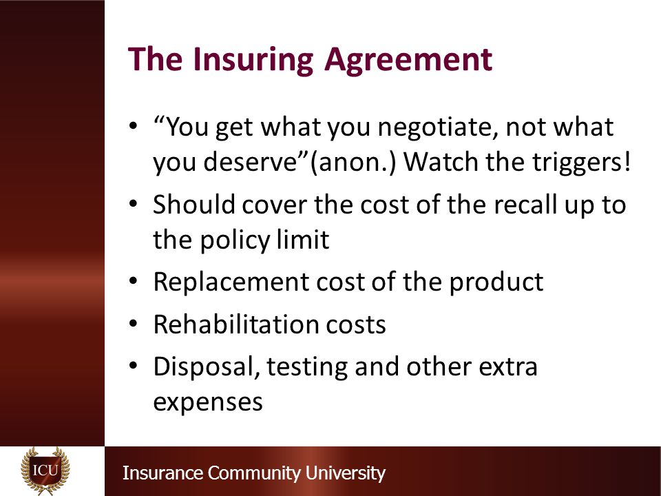 Insurance Community University You get what you negotiate, not what you deserve (anon.) Watch the triggers.