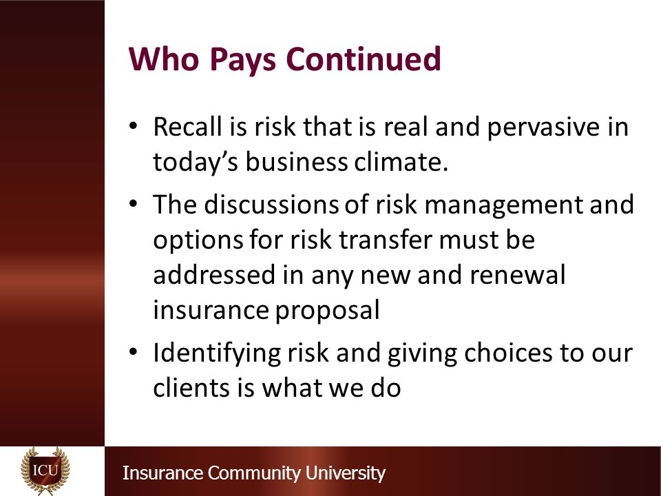 Insurance Community University Recall is risk that is real and pervasive in today's business climate.
