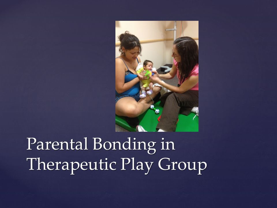 Parental Bonding in Therapeutic Play Group