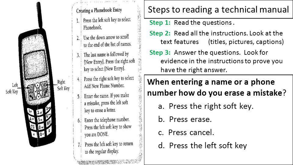 Steps to reading a technical manual When entering a name or a phone number how do you erase a mistake.