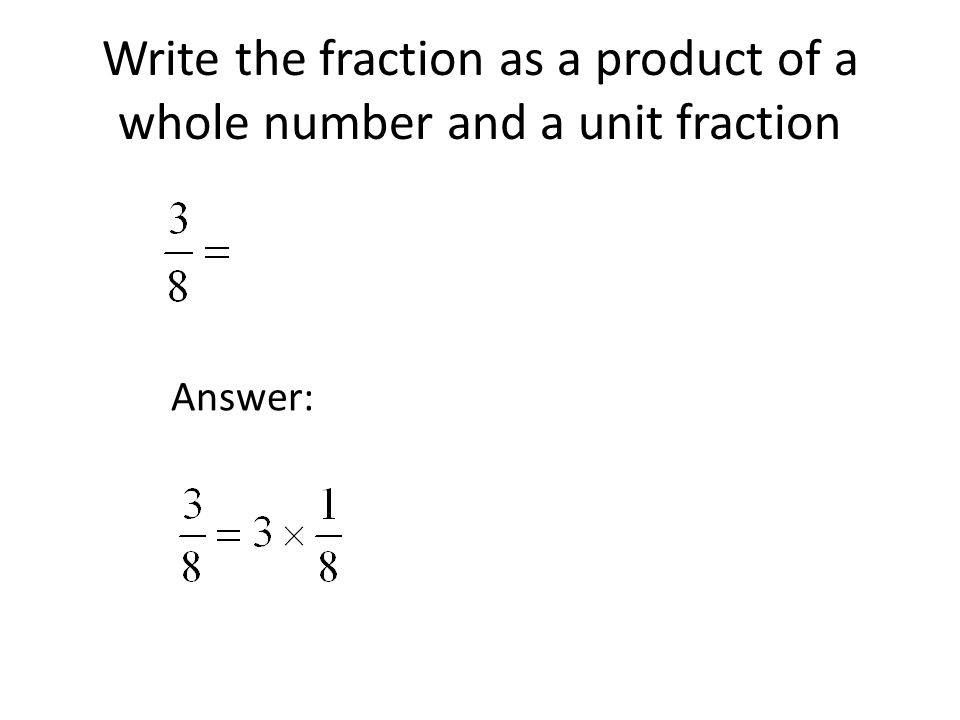 Write a fraction that shows the shaded part of the circle as the product of a whole number and a unit fraction.