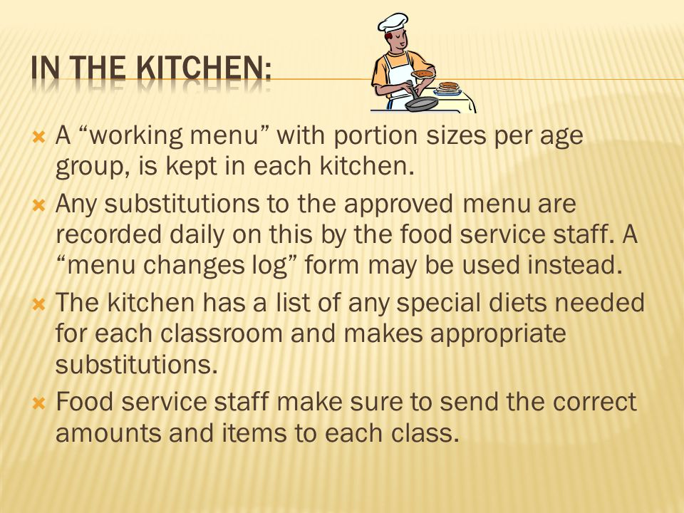  A working menu with portion sizes per age group, is kept in each kitchen.