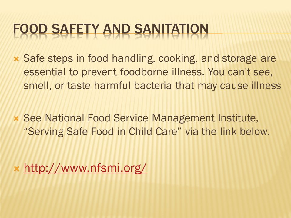  Safe steps in food handling, cooking, and storage are essential to prevent foodborne illness.