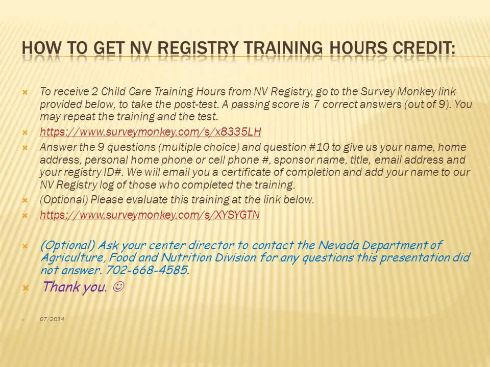  To receive 2 Child Care Training Hours from NV Registry, go to the Survey Monkey link provided below, to take the post-test.