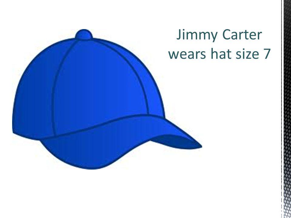Jimmy Carter wears hat size 7
