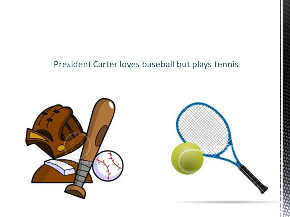 Favorite sport is baseball though he played tennis President Carter loves baseball but plays tennis