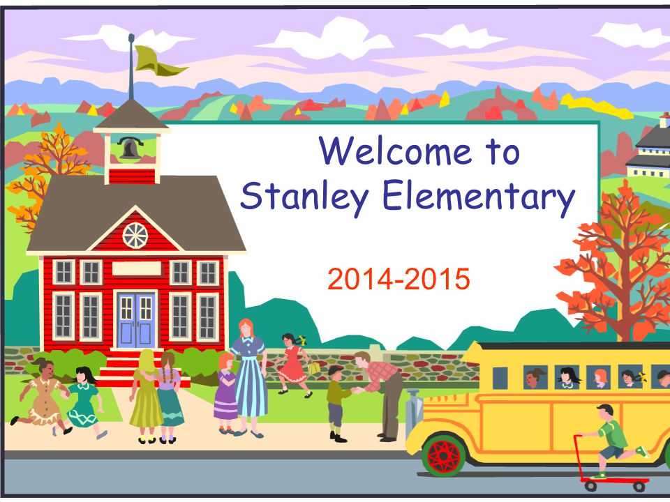 Welcome to Stanley Elementary 2014-2015