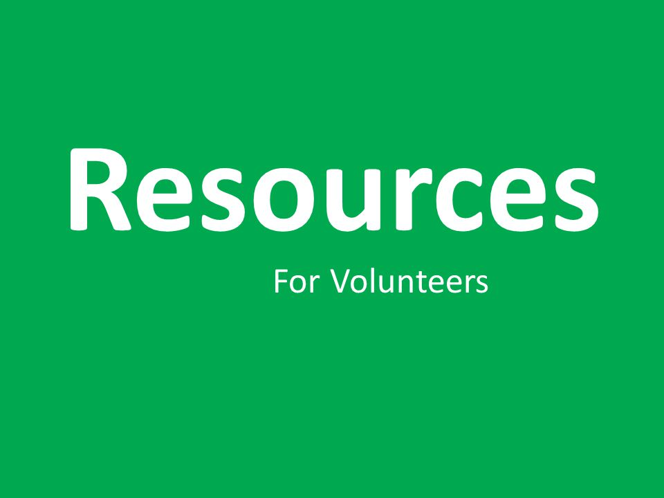 Resources For Volunteers