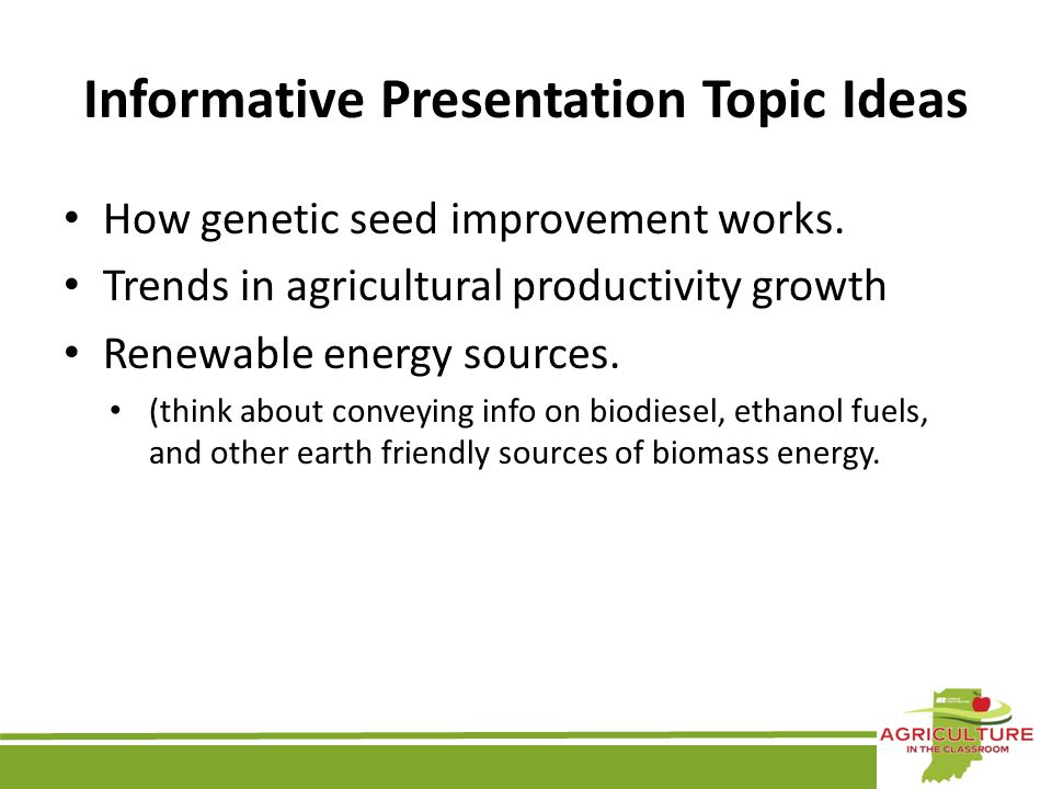 Informative Presentation Topic Ideas How genetic seed improvement works.