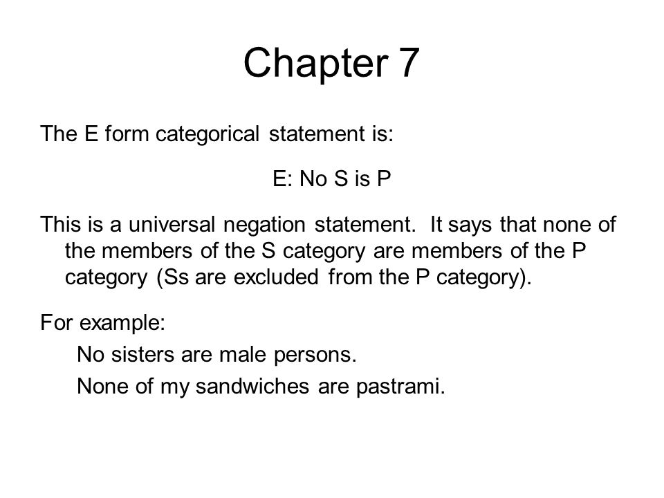 Chapter 7 The I form categorical statement is: I: Some S is P This is a particular affirmation statement.