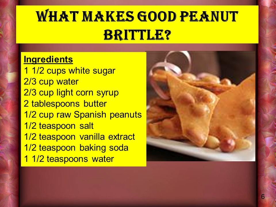 What makes good peanut brittle.