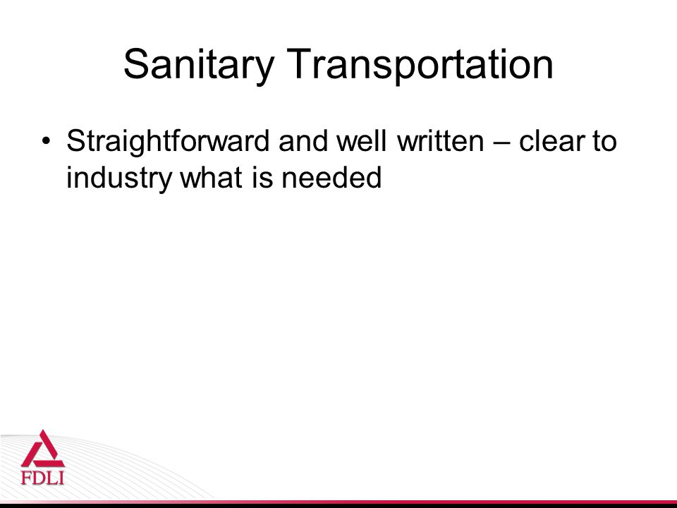 Sanitary Transportation Straightforward and well written – clear to industry what is needed