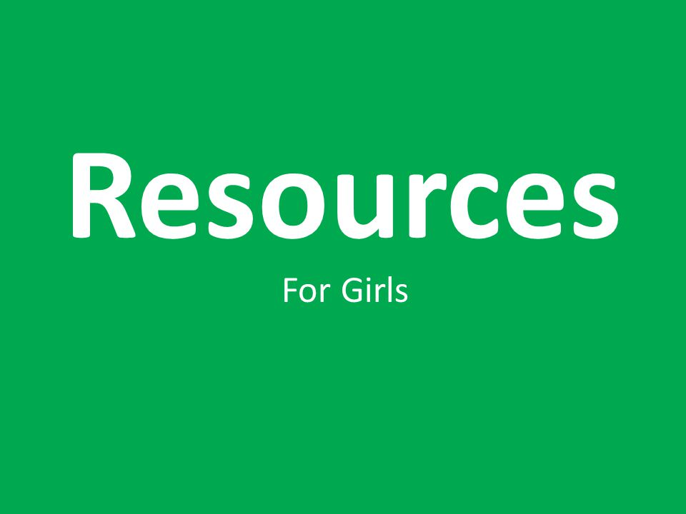 Resources For Girls