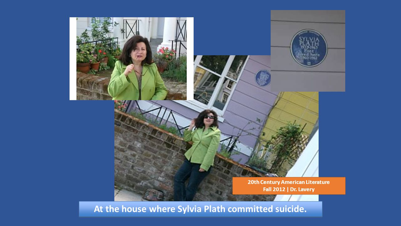 At the house where Sylvia Plath committed suicide.