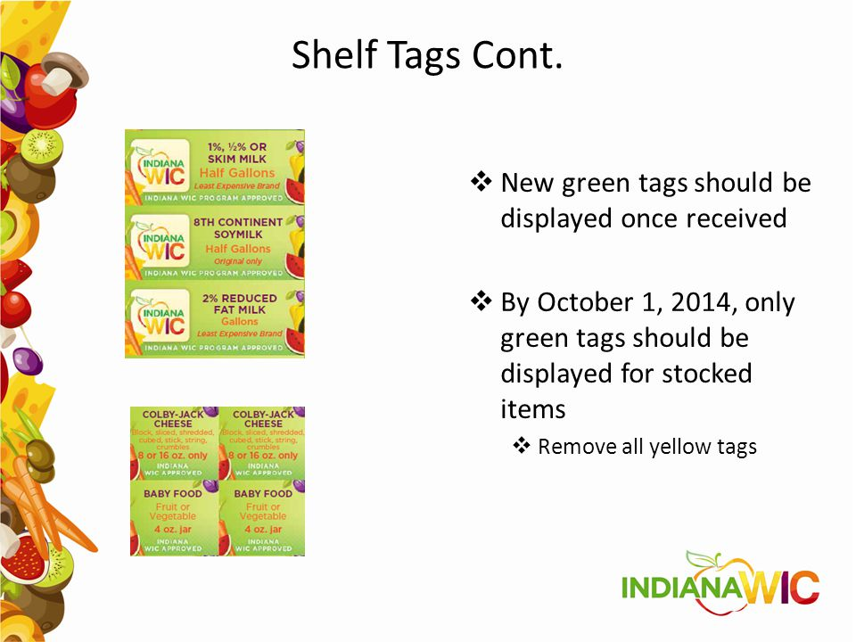 Shelf Tags Cont.  New green tags should be displayed once received  By October 1, 2014, only green tags should be displayed for stocked items  Remo