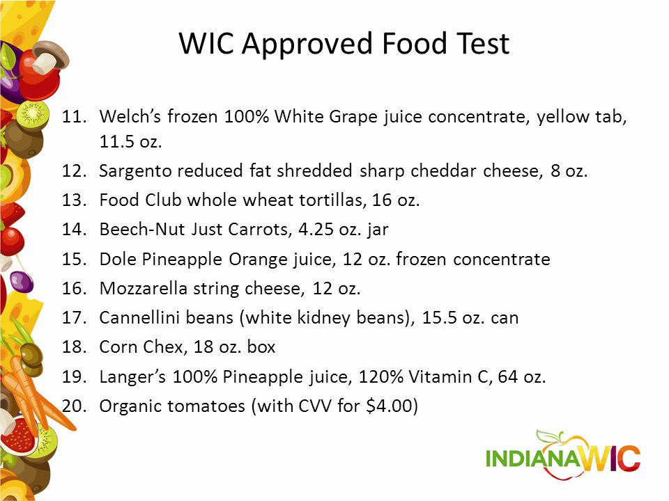 WIC Approved Food Test 11.Welch's frozen 100% White Grape juice concentrate, yellow tab, 11.5 oz. 12.Sargento reduced fat shredded sharp cheddar chees