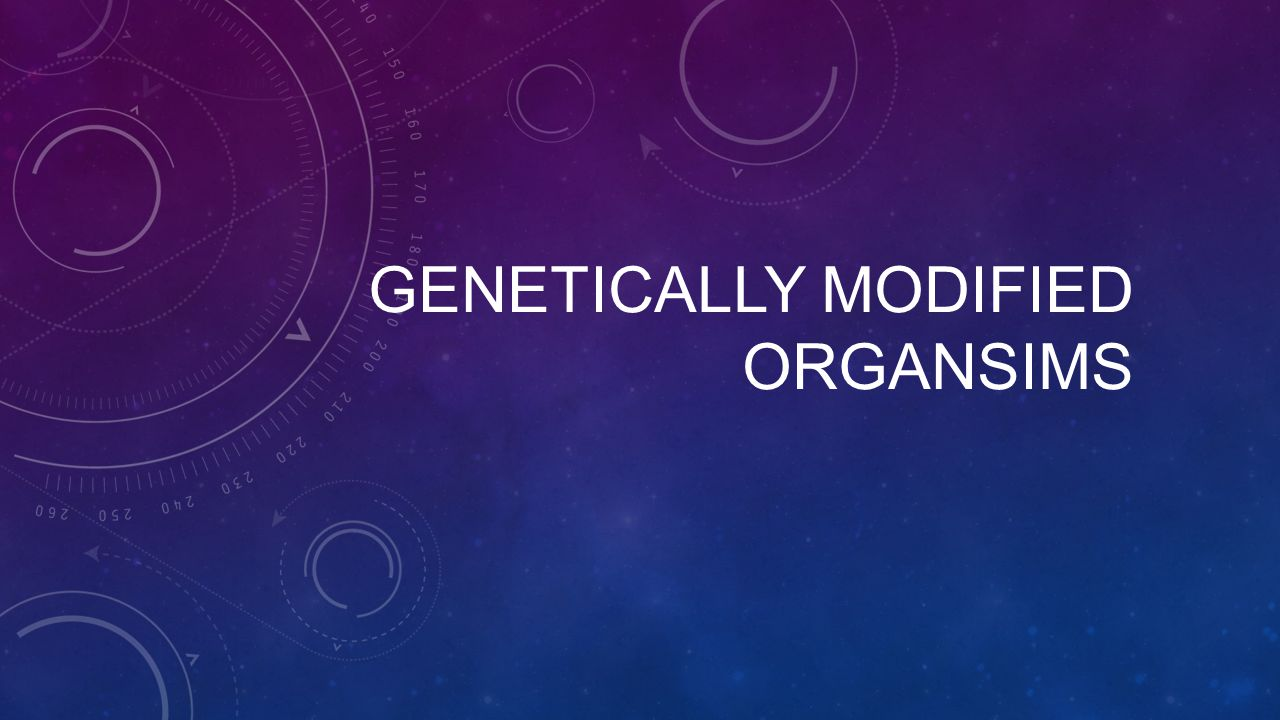GENETICALLY MODIFIED ORGANSIMS