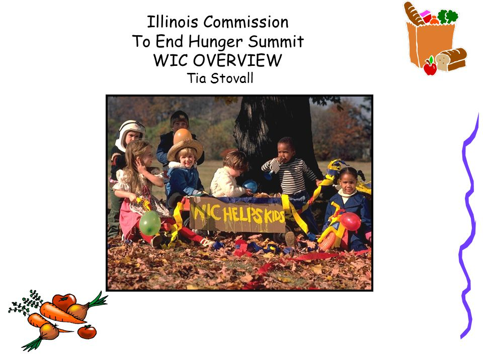 Illinois Commission To End Hunger Summit WIC OVERVIEW Tia Stovall