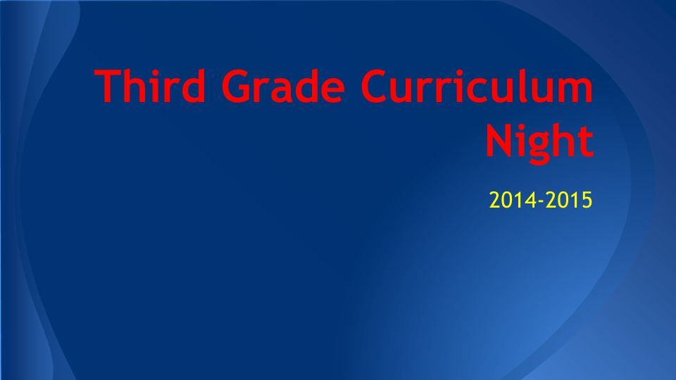 Third Grade Curriculum Night 2014-2015