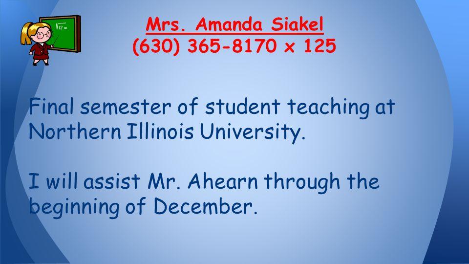 Final semester of student teaching at Northern Illinois University.