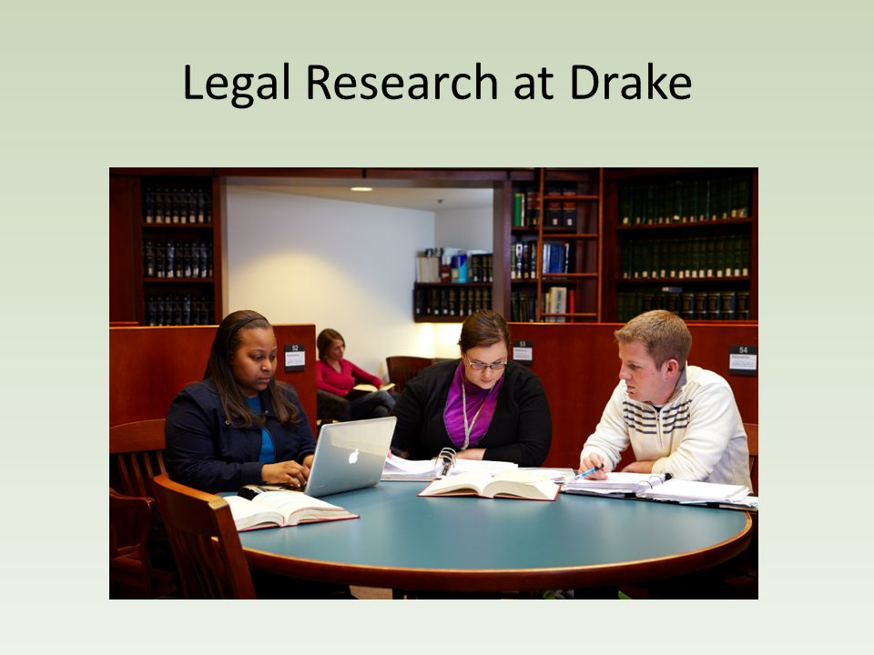 Legal Research at Drake
