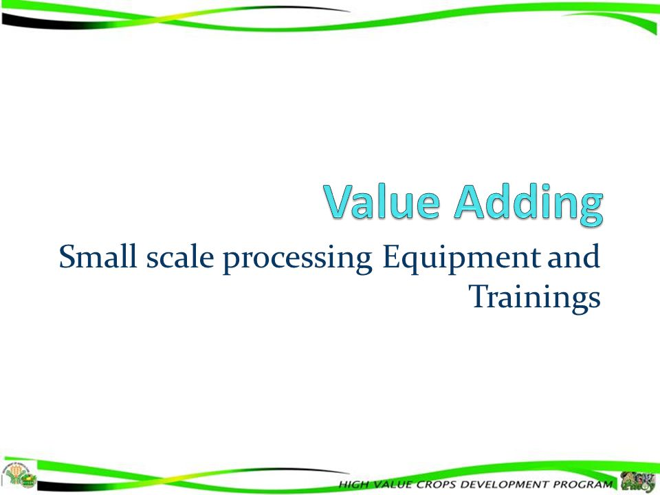 Small scale processing Equipment and Trainings