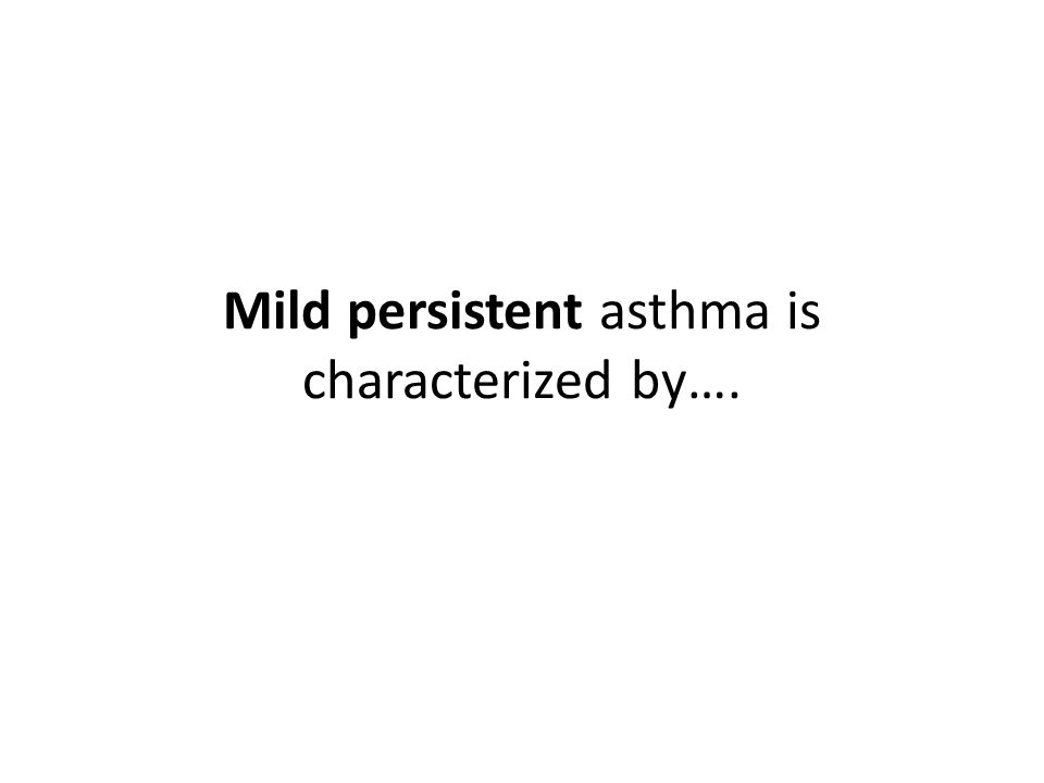 Mild persistent asthma is characterized by….