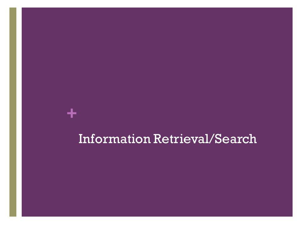 + Information Retrieval/Search