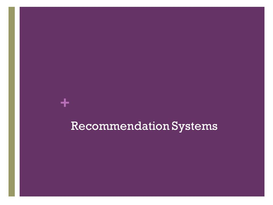 + Recommendation Systems