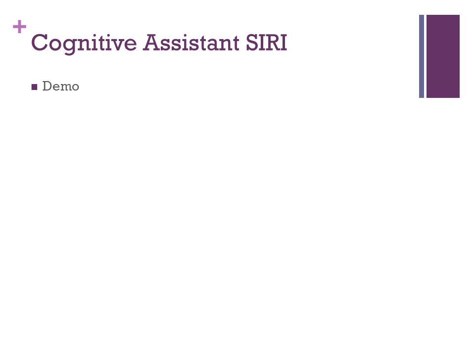 + Cognitive Assistant SIRI Demo