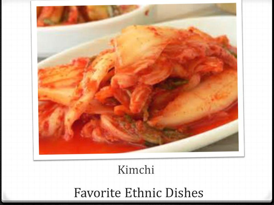 Favorite Ethnic Dishes Kimchi