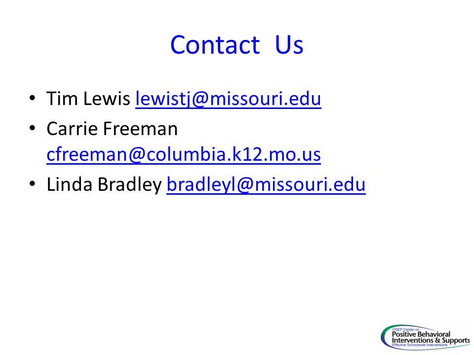 Contact Us Tim Lewis lewistj@missouri.edulewistj@missouri.edu Carrie Freeman cfreeman@columbia.k12.mo.us cfreeman@columbia.k12.mo.us Linda Bradley bradleyl@missouri.edubradleyl@missouri.edu