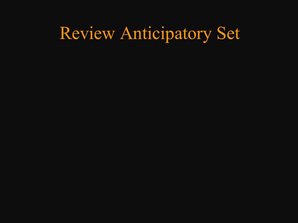 Review Anticipatory Set