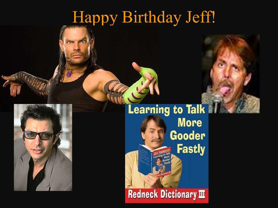 Happy Birthday Jeff!