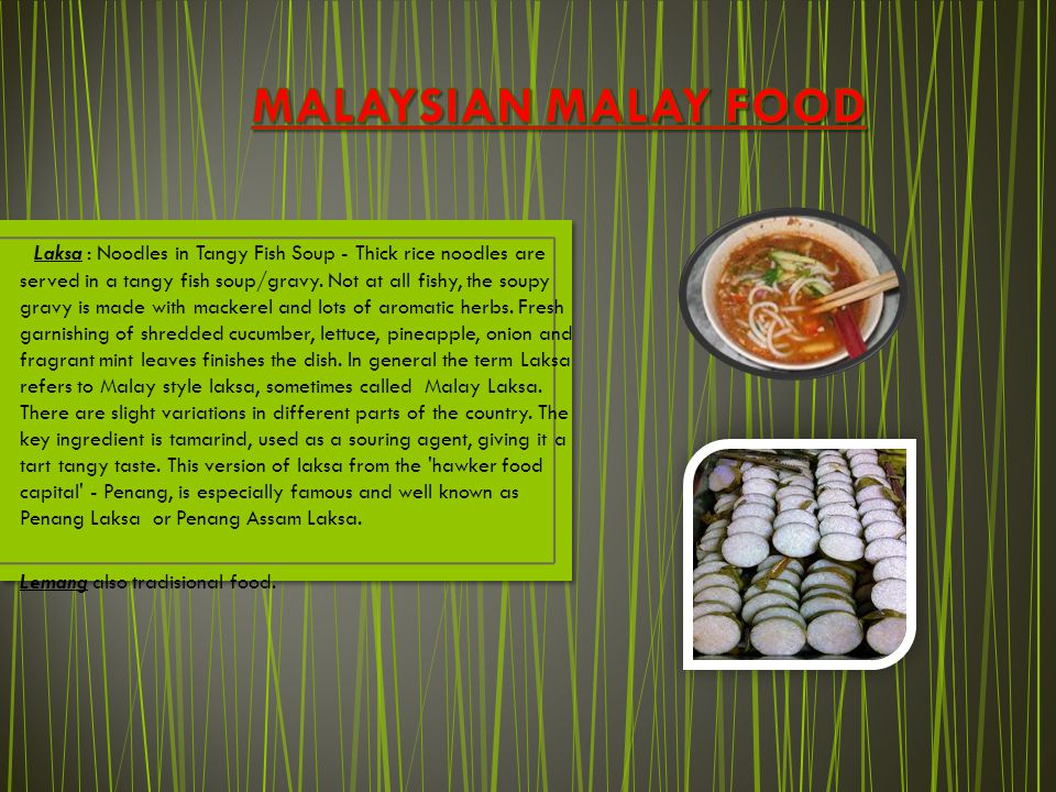 Laksa : Noodles in Tangy Fish Soup - Thick rice noodles are served in a tangy fish soup/gravy. Not at all fishy, the soupy gravy is made with mackerel