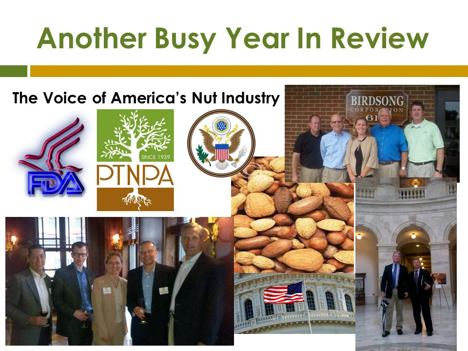 Clearly Established Direction Mission: To proactively advance America's nut industry through professional networks, advocacy and education. Vision: The PTNPA is The Voice of America's Nut Industry