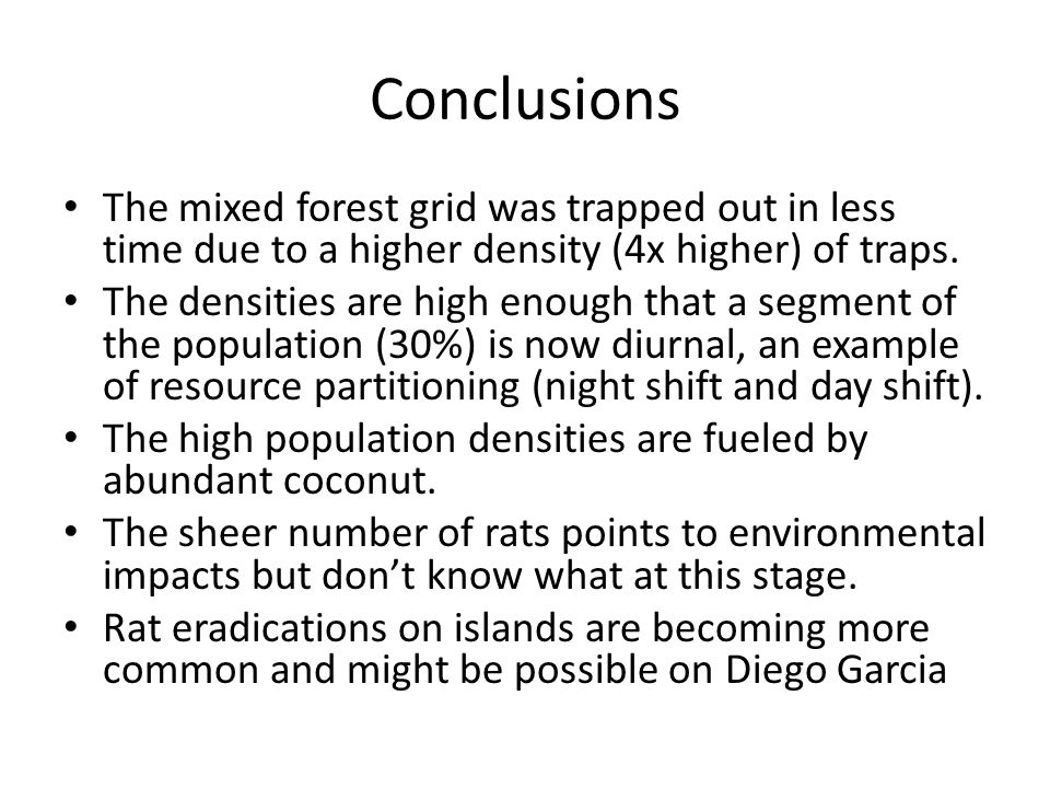 Conclusions The mixed forest grid was trapped out in less time due to a higher density (4x higher) of traps. The densities are high enough that a segm