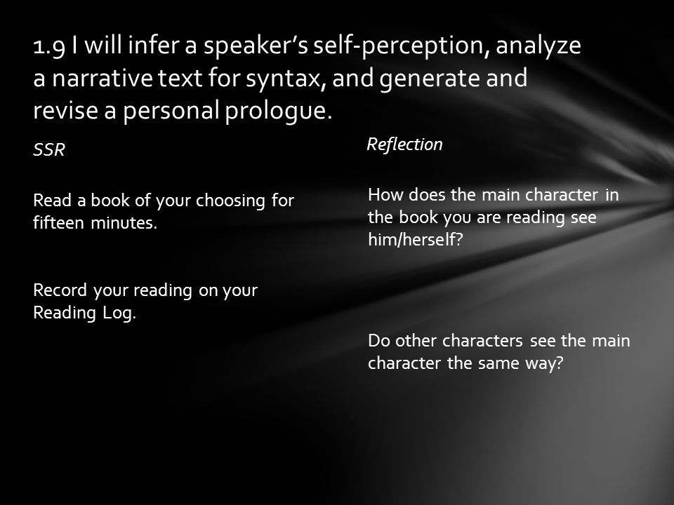 SSR Reflection How does the main character in the book you are reading see him/herself? Do other characters see the main character the same way? Read