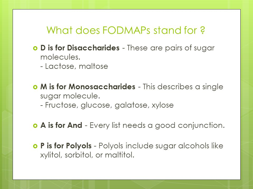 Challenge Diet If you don't get symptoms: Try another food in the same FODMAP group.