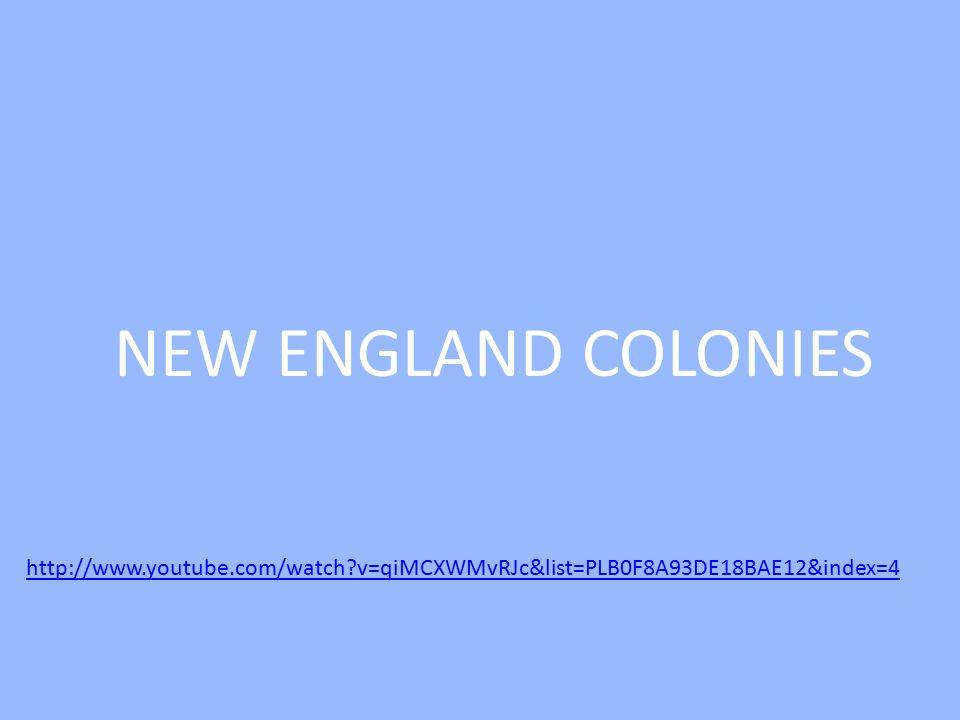NEW ENGLAND COLONIES http://www.youtube.com/watch?v=qiMCXWMvRJc&list=PLB0F8A93DE18BAE12&index=4