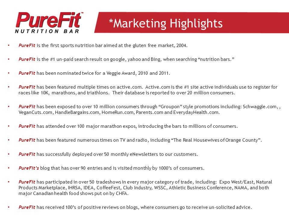 *Marketing Highlights PureFit is the first sports nutrition bar aimed at the gluten free market, 2004.