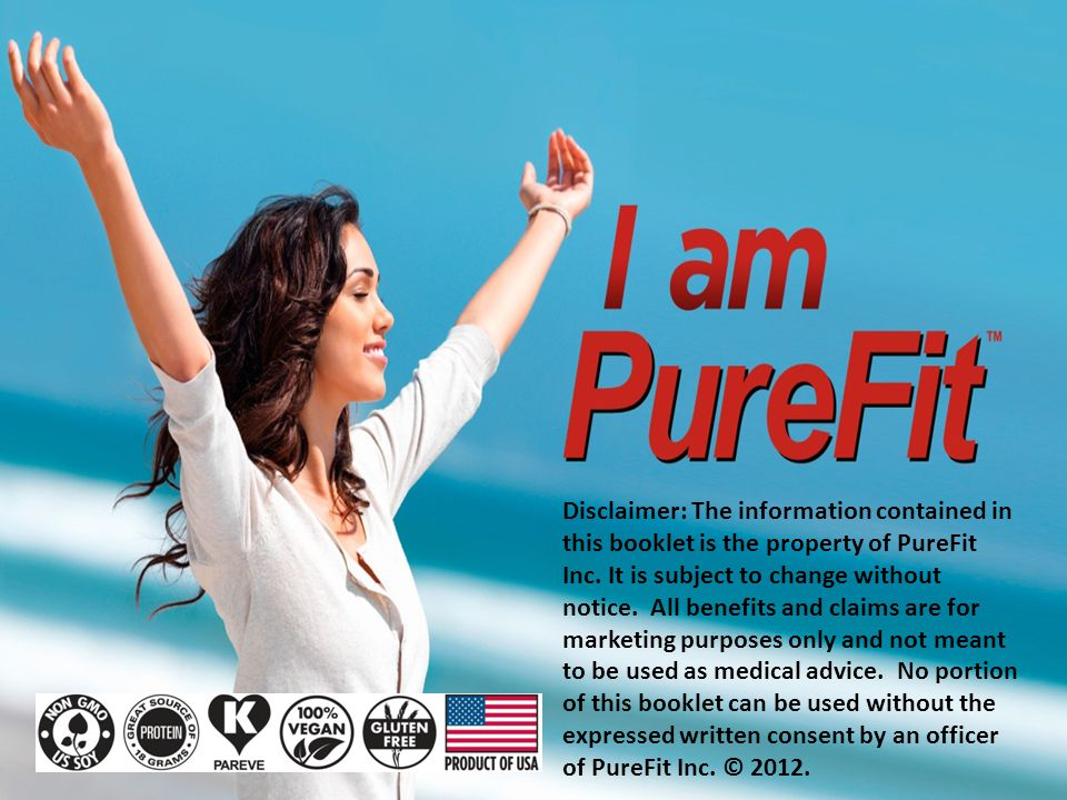 Disclaimer: The information contained in this booklet is the property of PureFit Inc.