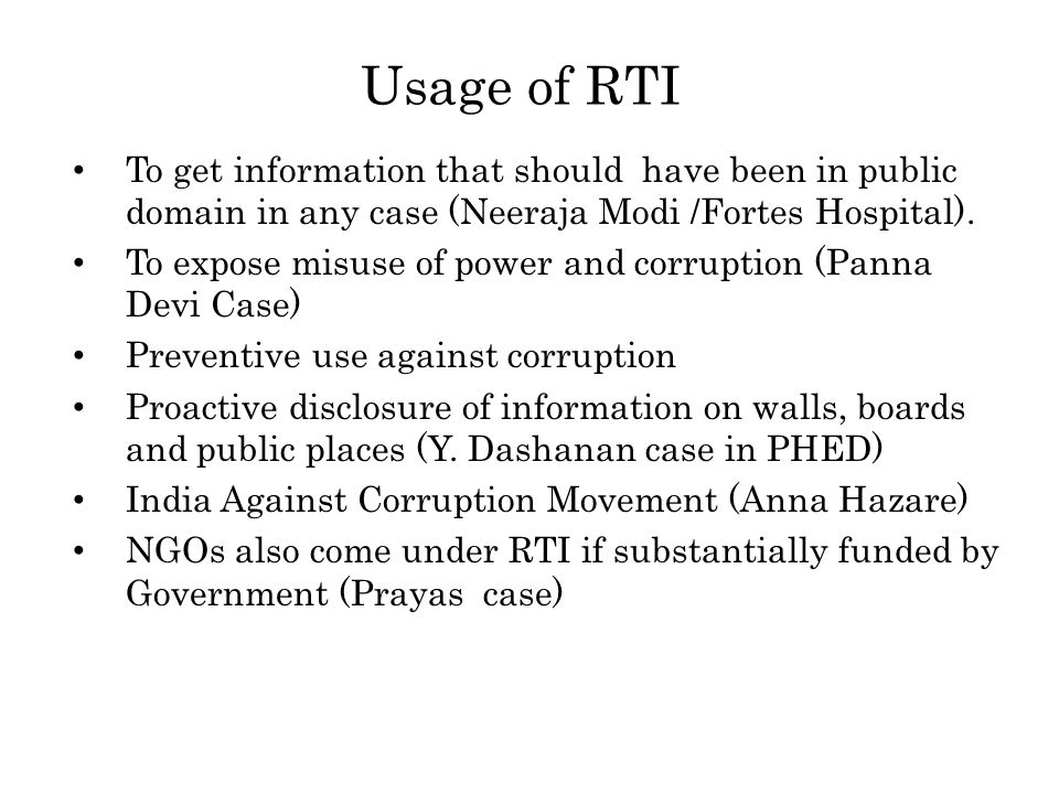 Usage of RTI To get information that should have been in public domain in any case (Neeraja Modi /Fortes Hospital).