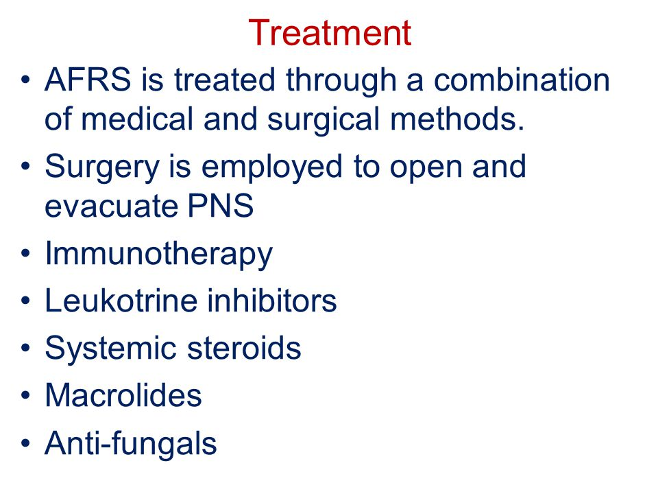 Treatment AFRS is treated through a combination of medical and surgical methods.