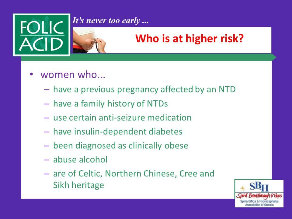 Who is at higher risk. women who...